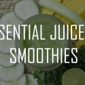 Essential Juices and Smoothies – Online Class