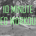 Strong and Lean: 10 Minute Leg Workout