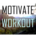 A Workout to MOTIVATE