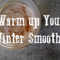 Warm Up Your Winter Smoothies