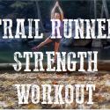How To Strength Train While On the Trail