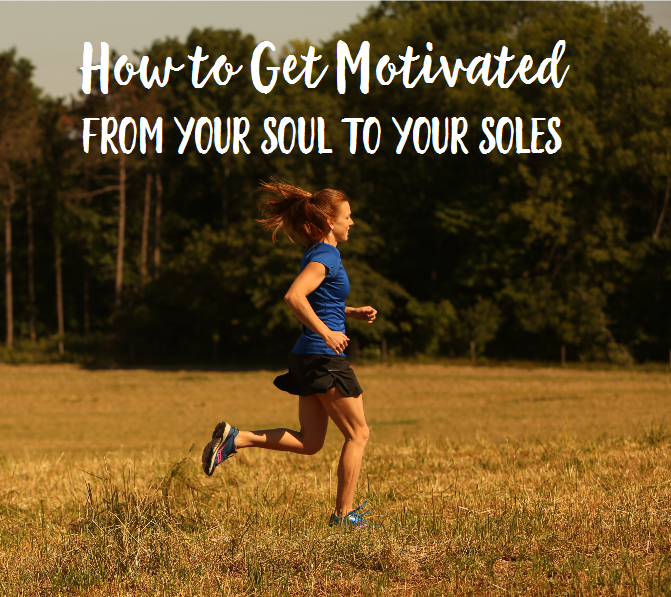 how-to-get-motivated-from-your-soul-to-your-soles-2